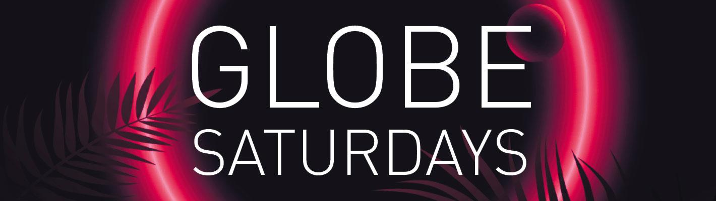 Globe Saturdays