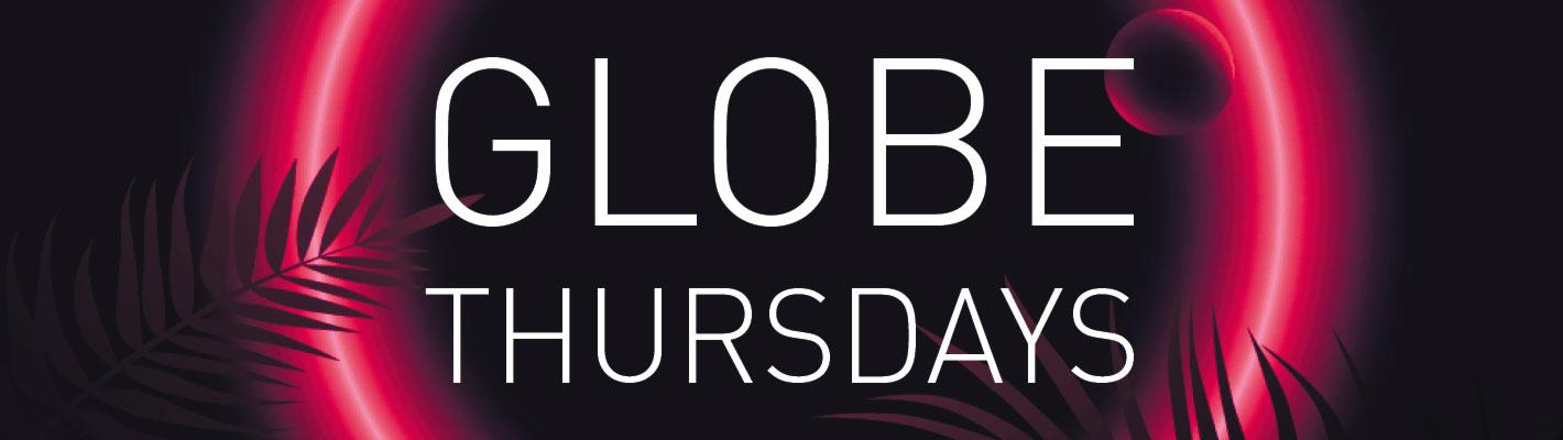 Globe Thursdays